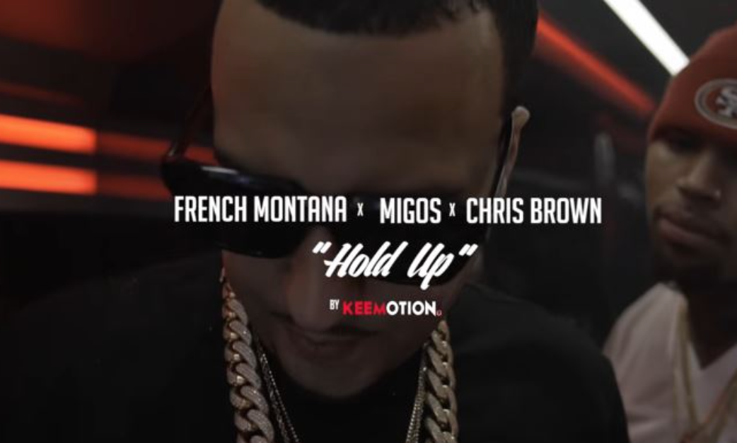 "French Montana、 Migos、 Chris Brown 新曲 ""Hold up"" MV 发布"