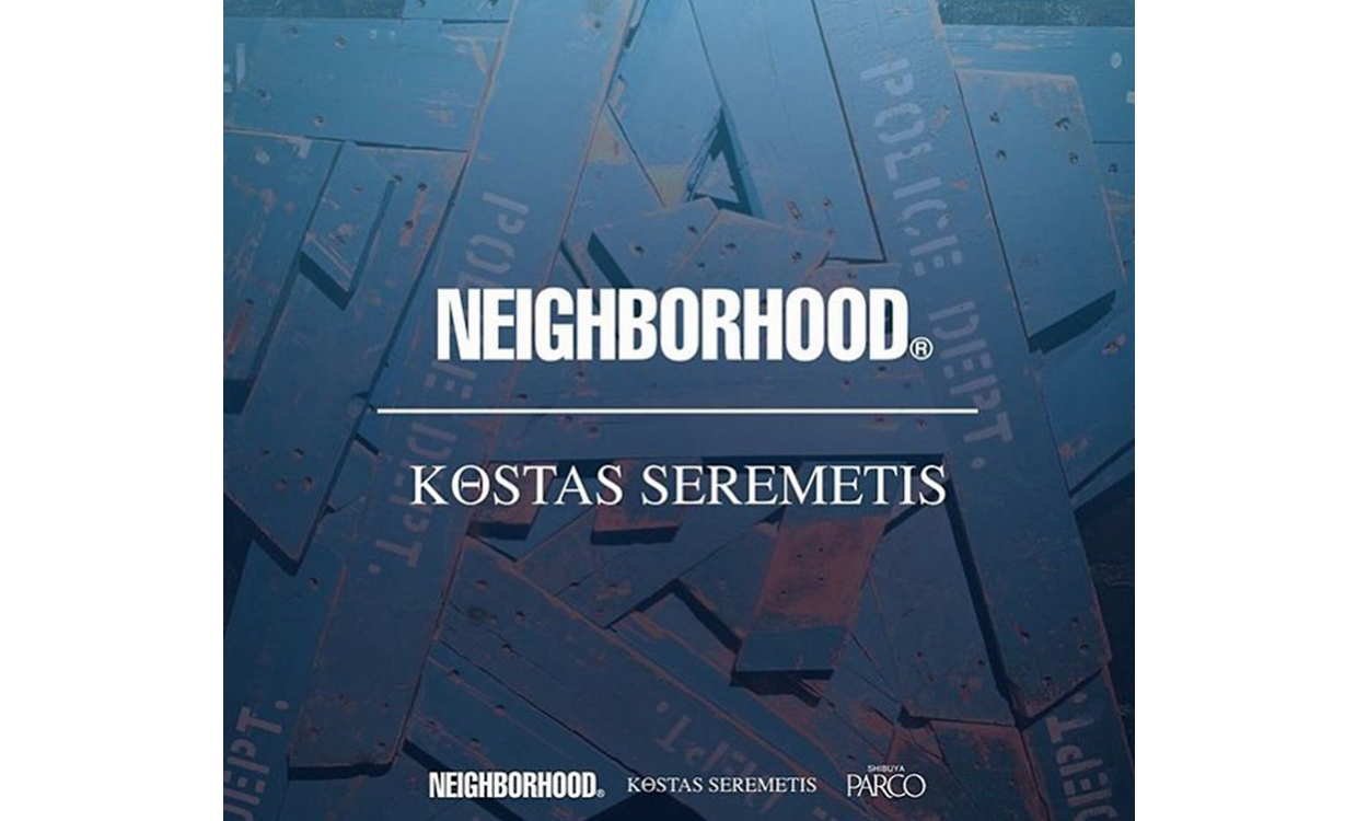 Kostas Seremetis x NEIGHBORHOOD 合作企划预告公开