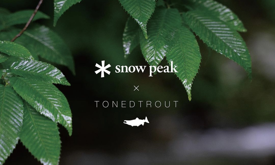 Snow Peak x TONED TROUT 2021 春夏系列发布