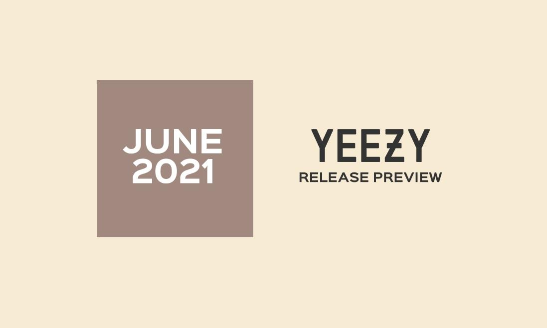 YEEZY 鞋款 6 月发售清单